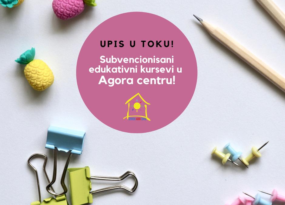 Subvencionisani kursevi u Agora centru – UPIS JE U TOKU!